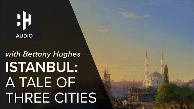 🎧 Istanbul: A Tale of Three Cities wi...
