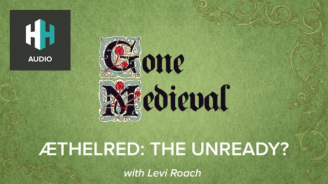 🎧 Æthelred: The Unready?