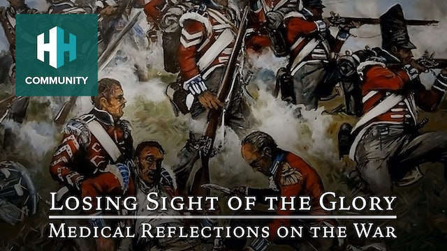Losing Sight of the Glory: Medical Reflections on the War
