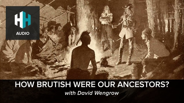 🎧 How Brutish Were Our Ancestors?