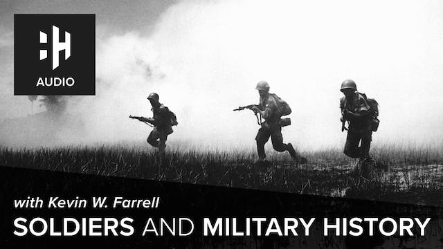 🎧 Soldiers and Military History