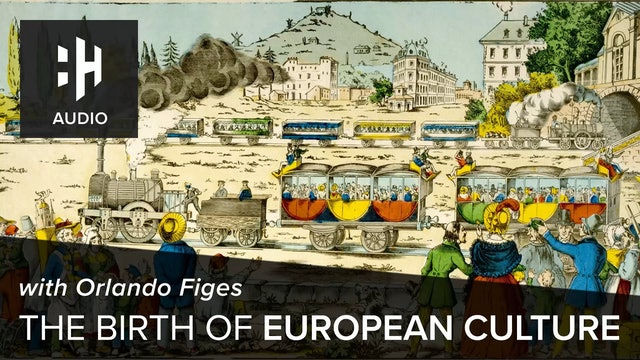 🎧 Cultural Change in 19th Century Europe with Orlando Figes