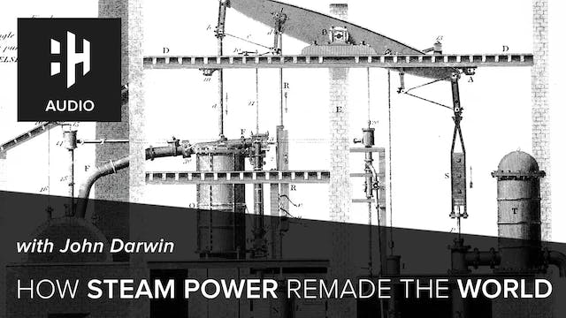 🎧 How Steam Power Remade the World