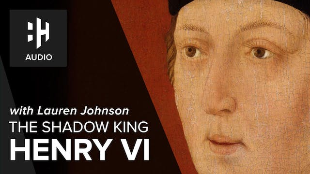 🎧 The Shadow King: Henry VI