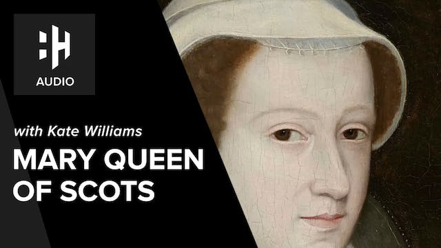 🎧 Mary Queen of Scots with Kate Williams