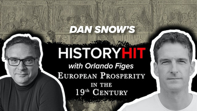 European Prosperity in the 19th Century with Orlando Figes