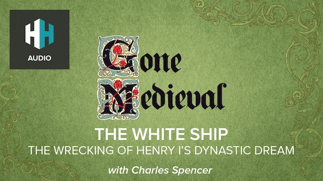 🎧The White Ship: The Wrecking of Henr...