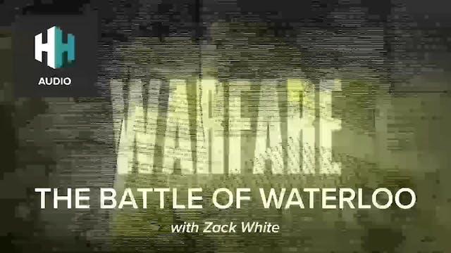 🎧 The Battle of Waterloo