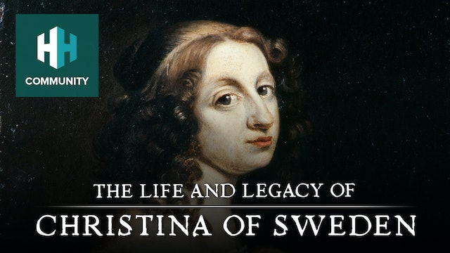 The Life and Legacy of: Christina of Sweden