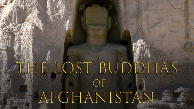 The Lost Buddhas of Afghanistan