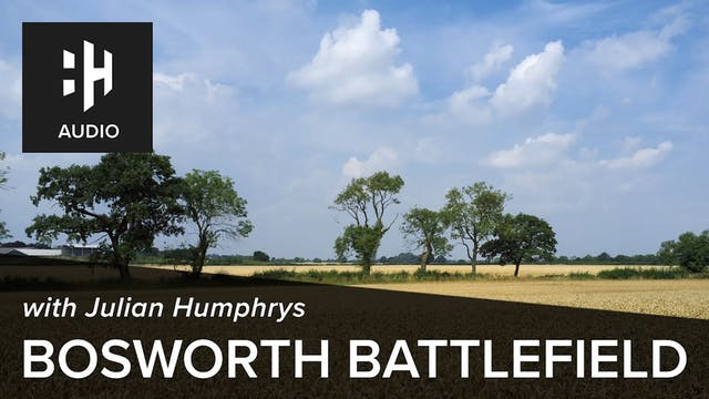 🎧 Bosworth Battlefield with Julian Hu...