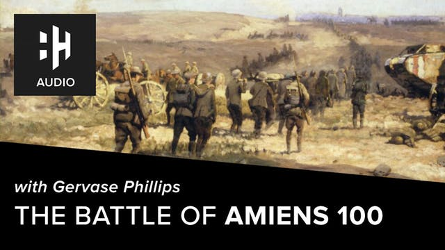 🎧 The Battle of Amiens 100