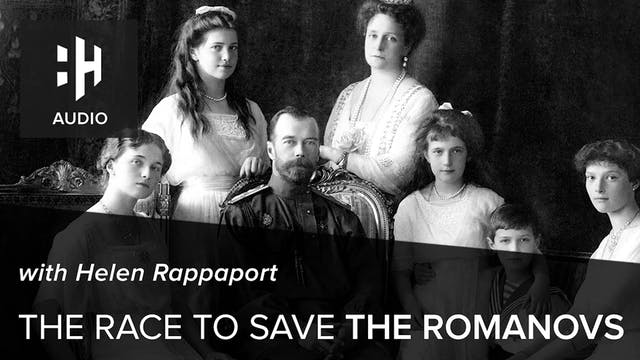 🎧 The Race to Save the Romanovs with ...