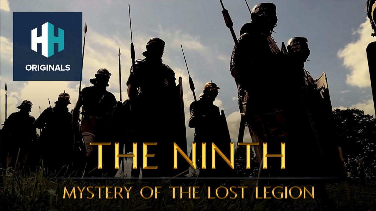The Ninth: Mystery of the Lost Legion - History Hit