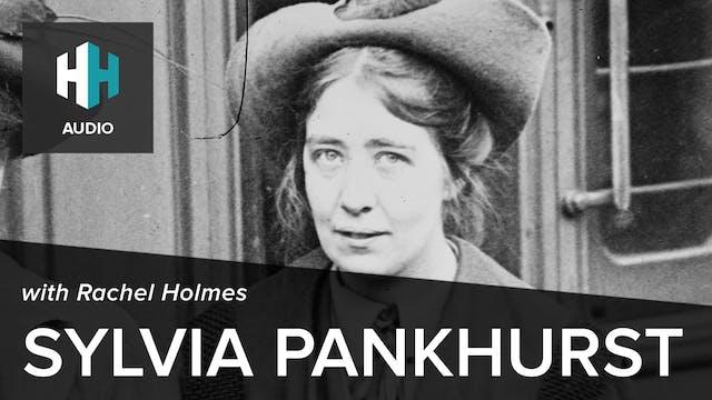 🎧 Sylvia Pankhurst