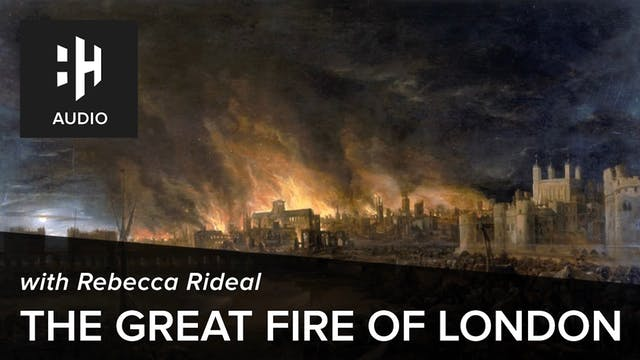 🎧 The Great Fire of London