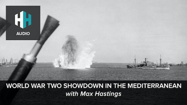🎧 World War Two Showdown in the Mediterranean