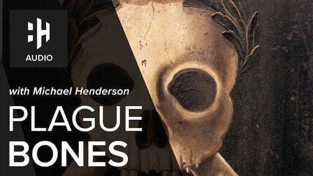 🎧 Plague Bones with Michael Henderson