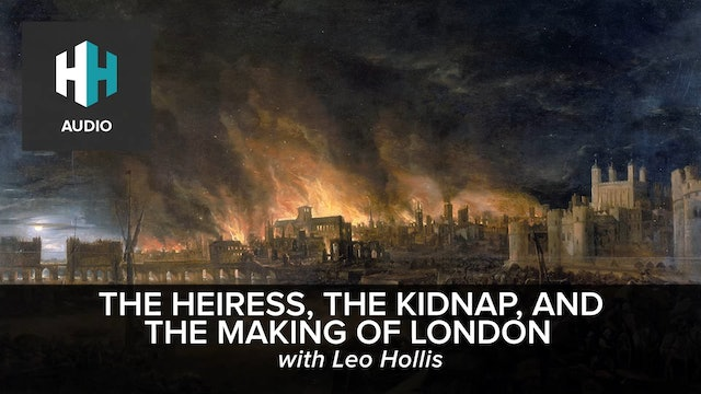 🎧 The Heiress, the Kidnap, and the Making of London