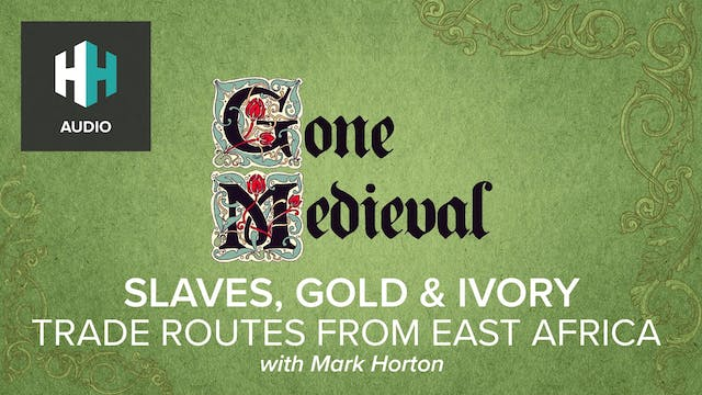 🎧Slaves, Gold & Ivory: Trade Routes f...
