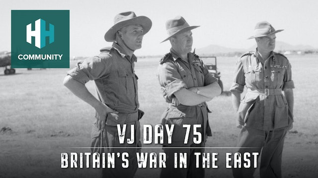 VJ Day 75: Britain's War in the East
