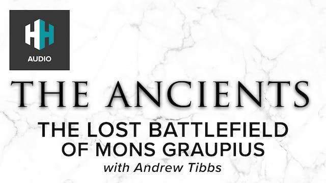 🎧 The Lost Battlefield of Mons Graupius