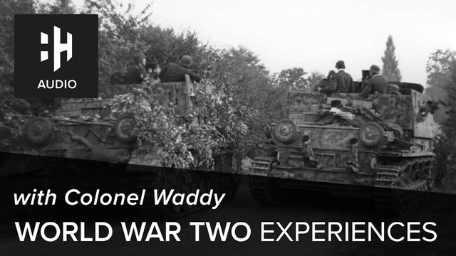🎧 Colonel Waddy's World War Two
