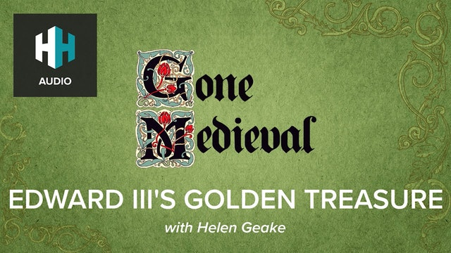 🎧 Edward III's Golden Treasure