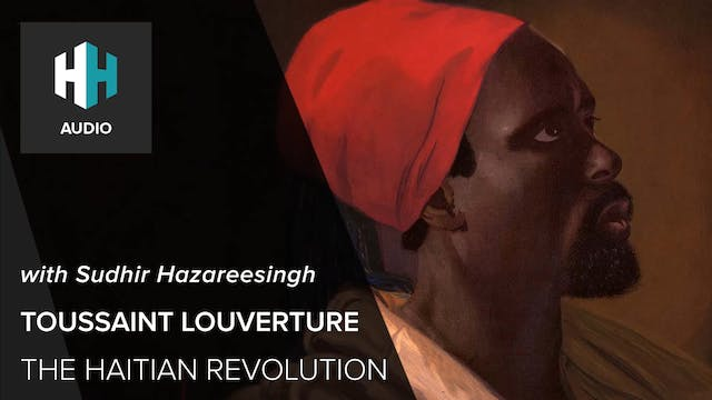 🎧 Toussaint Louverture and the Haitia...