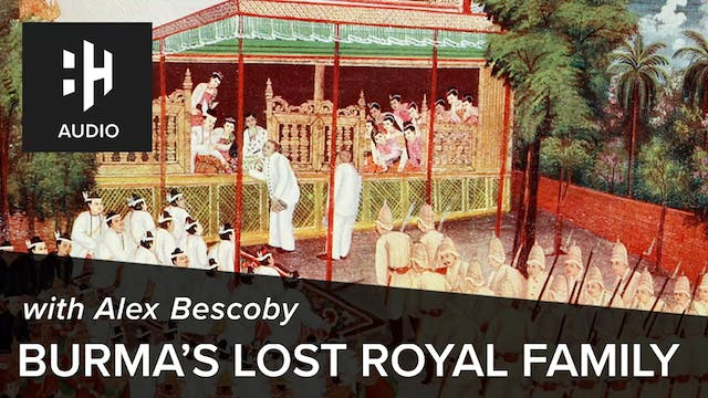 🎧 Burma's Lost Royal Family