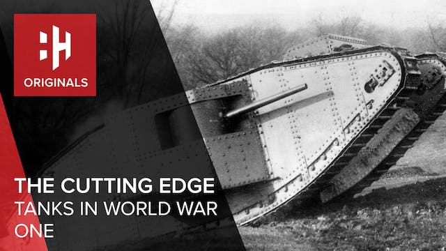 The Cutting Edge: Tanks in World War One