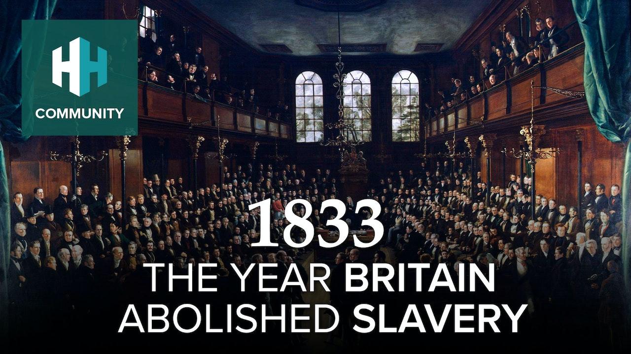 1833: The Year Britain Abolished Slavery