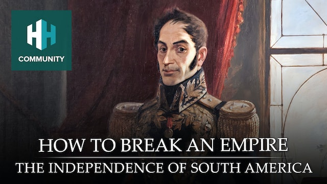 How to Break an Empire: The Independence of South America
