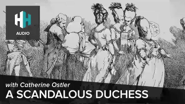 🎧 A Scandalous Duchess