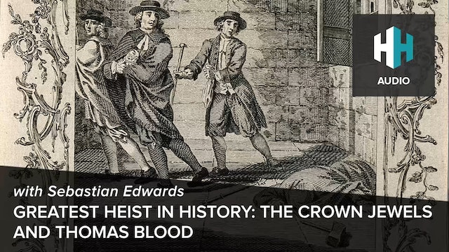 🎧 Greatest Heist in History: The Crown Jewels and Thomas Blood