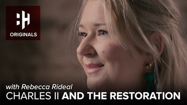 Charles II and the Restoration with Rebecca Rideal