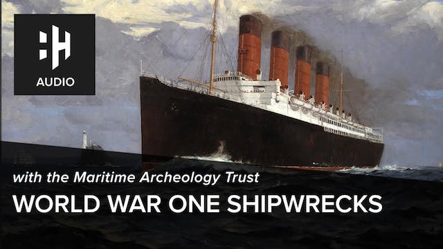🎧 World War One Shipwrecks with Marit...