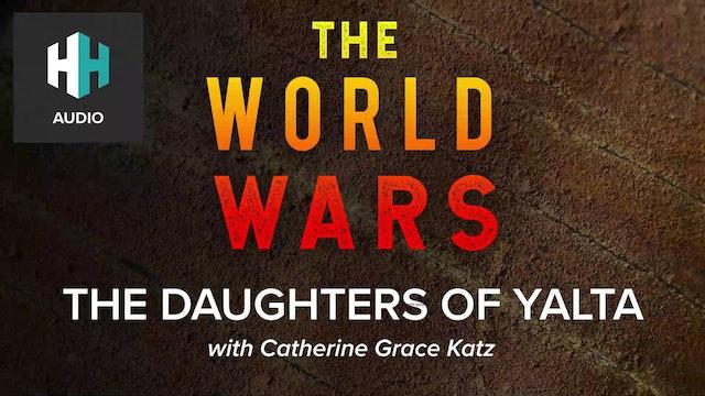 🎧The Daughters of Yalta
