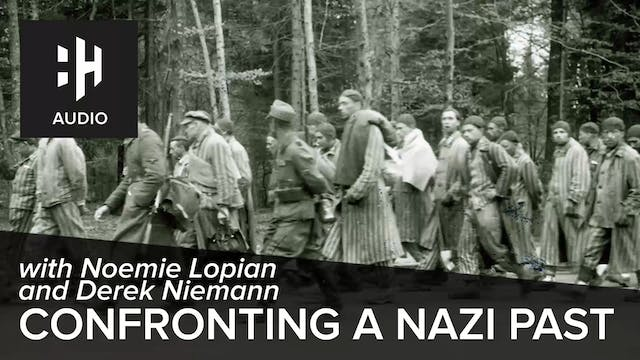 🎧 Confronting a Nazi Past