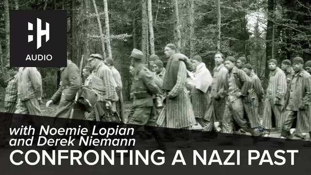 🎧 Confronting a Nazi Past