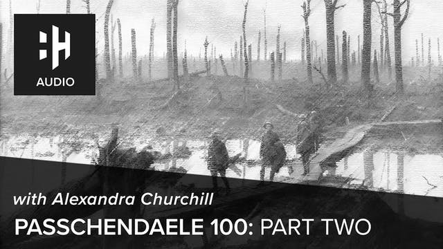 🎧 Passchendaele 100: Part 2 with Alex...