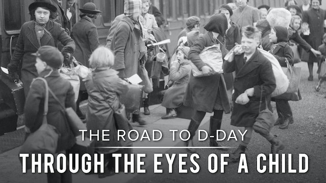 The Road to D-Day: Through the Eyes of a Child