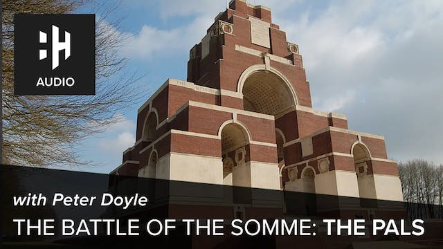 🎧 Battle of the Somme: Part One - The...