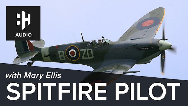 🎧 Spitfire Pilot with Mary Ellis