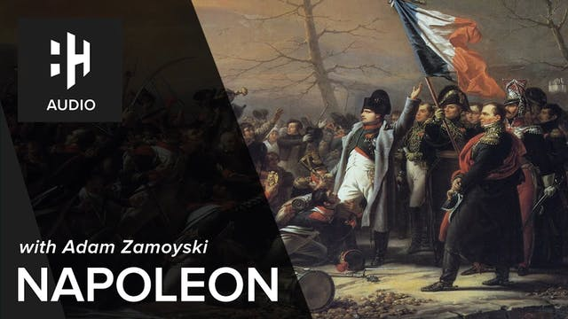 🎧 Napoleon with Adam Zamoyski