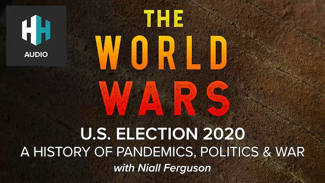 🎧 U.S. Election 2020: A History of Pandemics, Politics and War