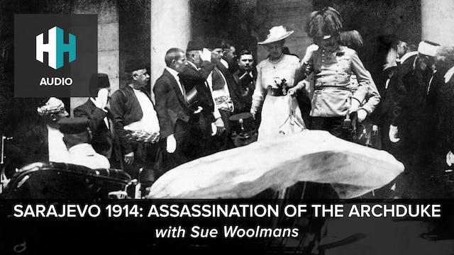 🎧 Sarajevo 1914: Assassination of the...