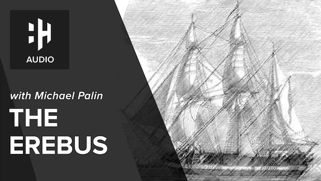 🎧 Michael Palin on The Erebus
