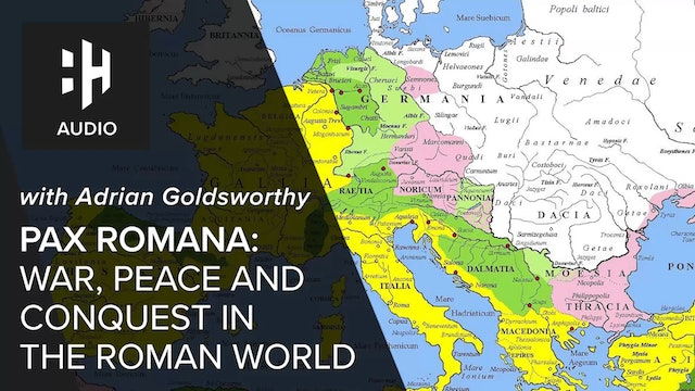 🎧 Pax Romana: War, Peace and Conquest in the Roman World with Adrian Goldsworthy