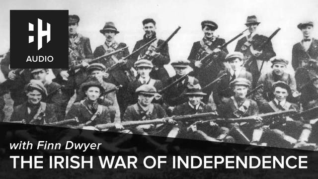 🎧 The Irish War of Independence